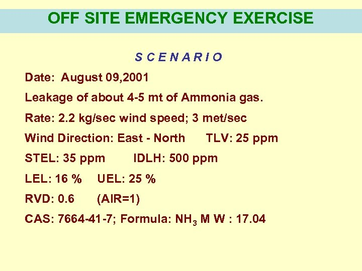 OFF SITE EMERGENCY EXERCISE SCENARIO Date: August 09, 2001 Leakage of about 4 -5