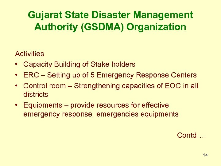 Gujarat State Disaster Management Authority (GSDMA) Organization Activities • Capacity Building of Stake holders