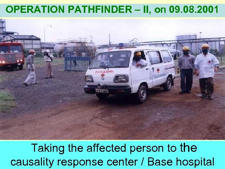 OPERATION PATHFINDER – II, on 09. 08. 2001 Taking the affected person to the