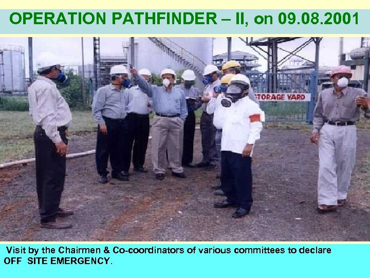OPERATION PATHFINDER – II, on 09. 08. 2001 Visit by the Chairmen & Co-coordinators