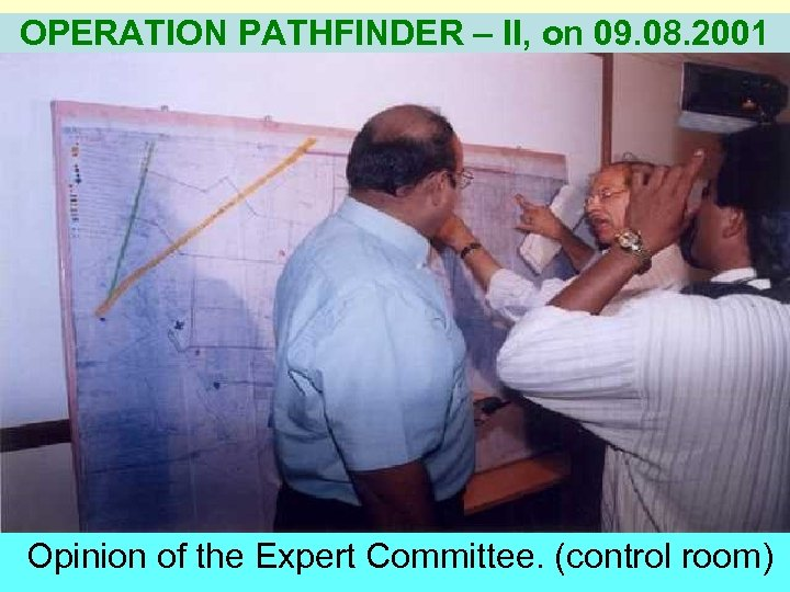 OPERATION PATHFINDER – II, on 09. 08. 2001 Opinion of the Expert Committee. (control
