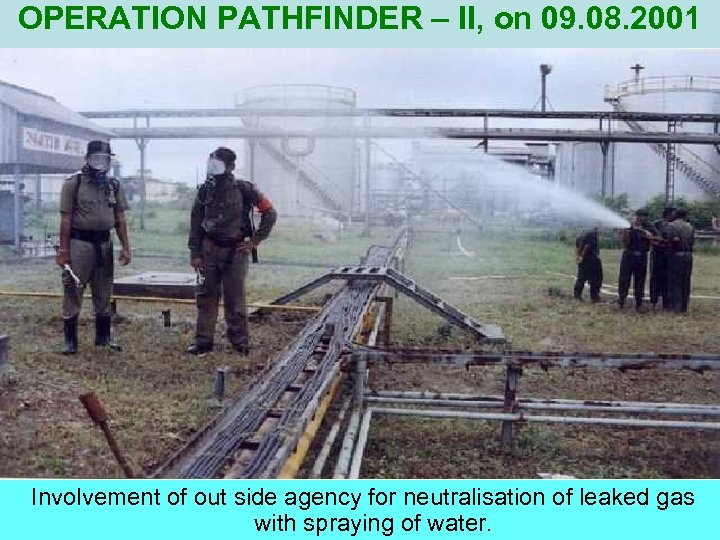 OPERATION PATHFINDER – II, on 09. 08. 2001 Involvement of out side agency for
