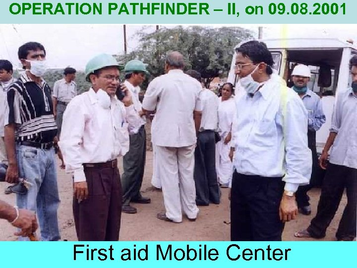 OPERATION PATHFINDER – II, on 09. 08. 2001 First aid Mobile Center