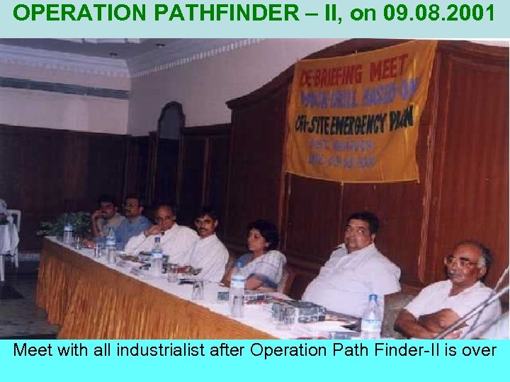 OPERATION PATHFINDER – II, on 09. 08. 2001 Meet with all industrialist after Operation