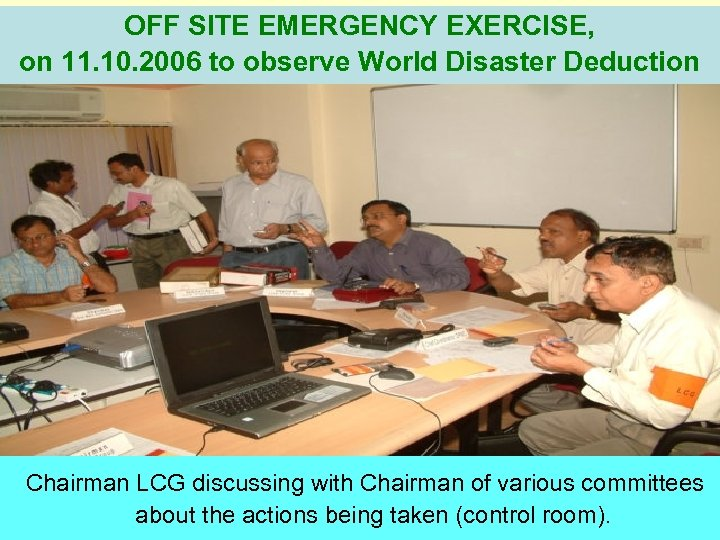 OFF SITE EMERGENCY EXERCISE, on 11. 10. 2006 to observe World Disaster Deduction Day