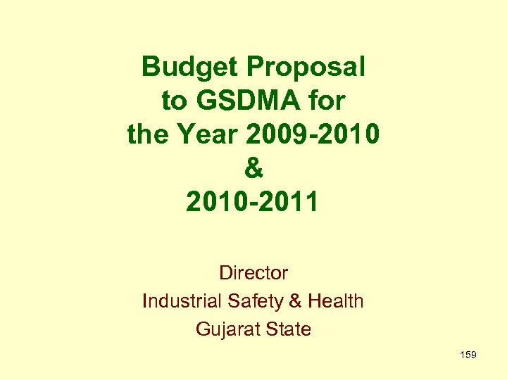 Budget Proposal to GSDMA for the Year 2009 -2010 & 2010 -2011 Director Industrial