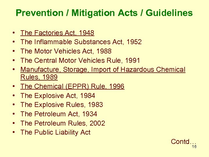 Prevention / Mitigation Acts / Guidelines • • • The Factories Act, 1948 The
