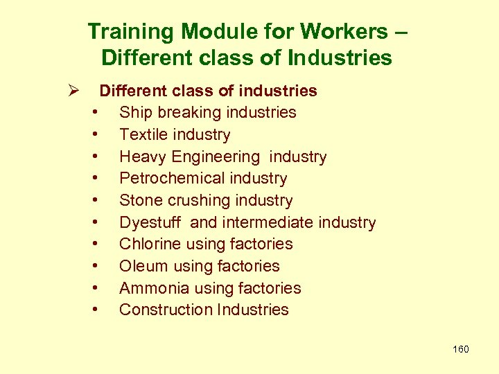 Training Module for Workers – Different class of Industries Ø Different class of industries