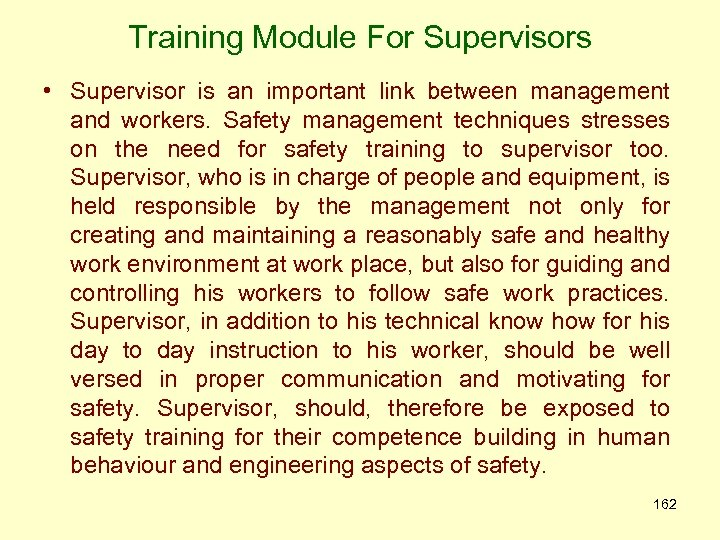 Training Module For Supervisors • Supervisor is an important link between management and workers.