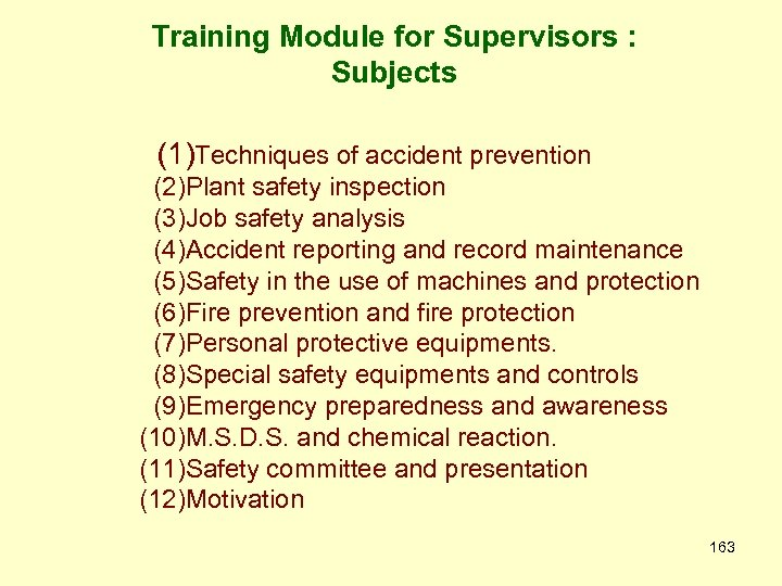 Training Module for Supervisors : Subjects (1)Techniques of accident prevention (2)Plant safety inspection (3)Job