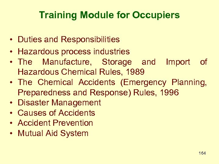 Training Module for Occupiers • Duties and Responsibilities • Hazardous process industries • The