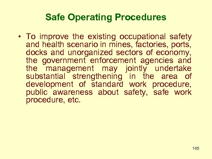 Safe Operating Procedures • To improve the existing occupational safety and health scenario in