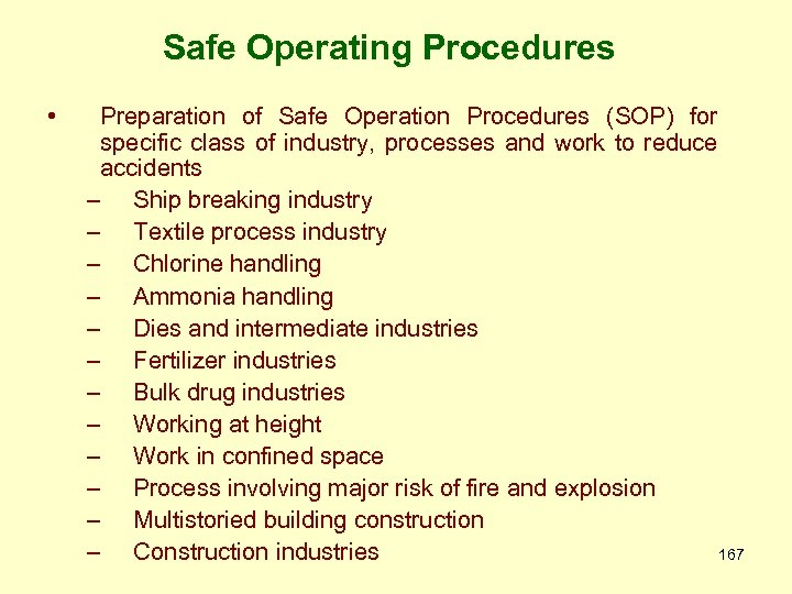 Safe Operating Procedures • Preparation of Safe Operation Procedures (SOP) for specific class of