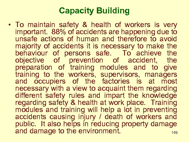 Capacity Building • To maintain safety & health of workers is very important. 88%