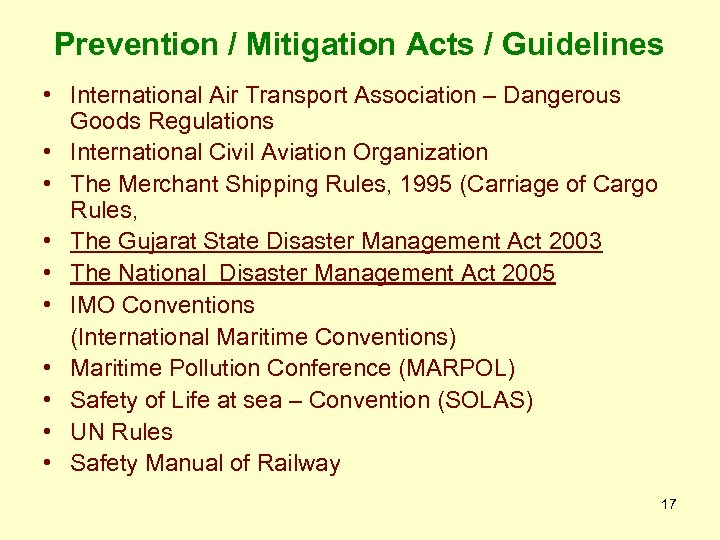 Prevention / Mitigation Acts / Guidelines • International Air Transport Association – Dangerous Goods