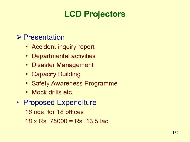 LCD Projectors Ø Presentation • • • Accident inquiry report Departmental activities Disaster Management