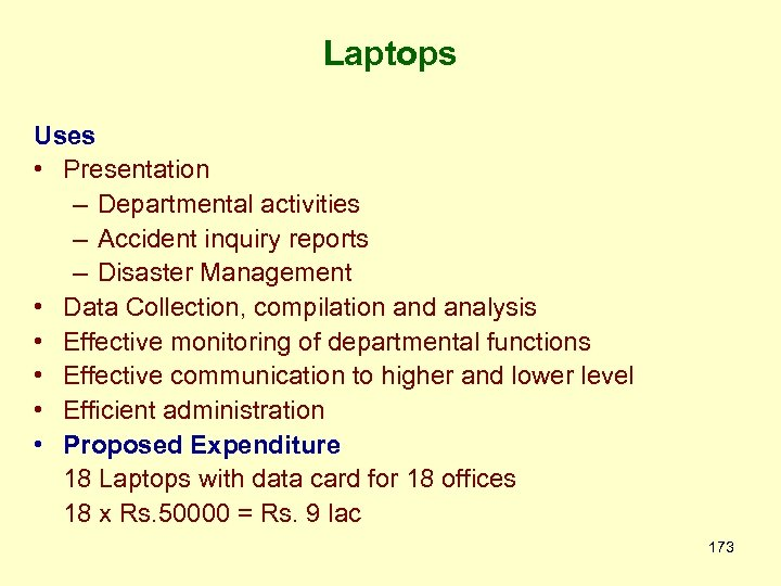 Laptops Uses • Presentation – Departmental activities – Accident inquiry reports – Disaster Management