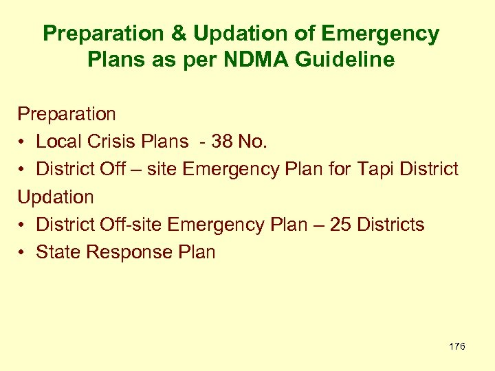 Preparation & Updation of Emergency Plans as per NDMA Guideline Preparation • Local Crisis