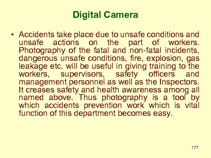 Digital Camera • Accidents take place due to unsafe conditions and unsafe actions on