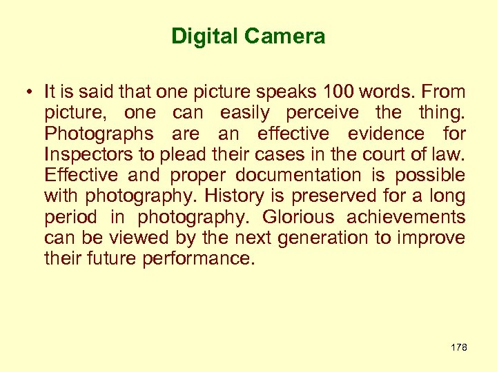 Digital Camera • It is said that one picture speaks 100 words. From picture,