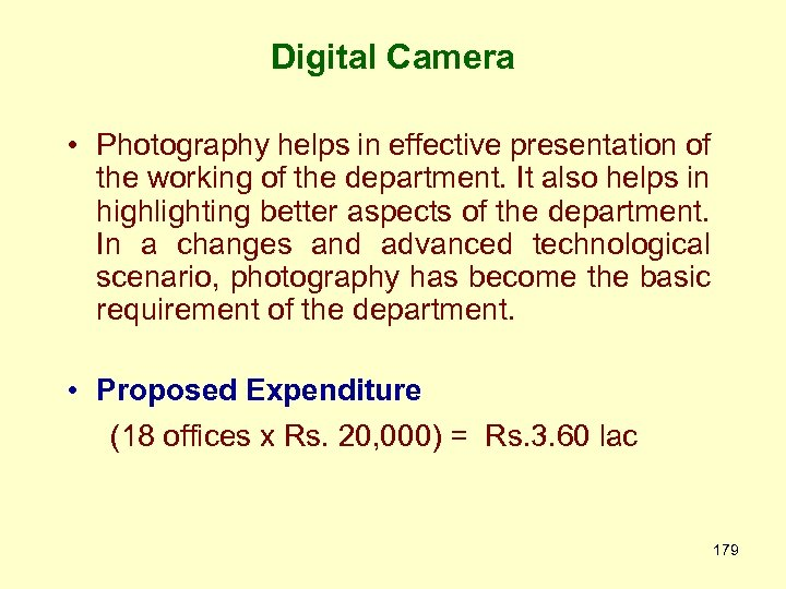 Digital Camera • Photography helps in effective presentation of the working of the department.