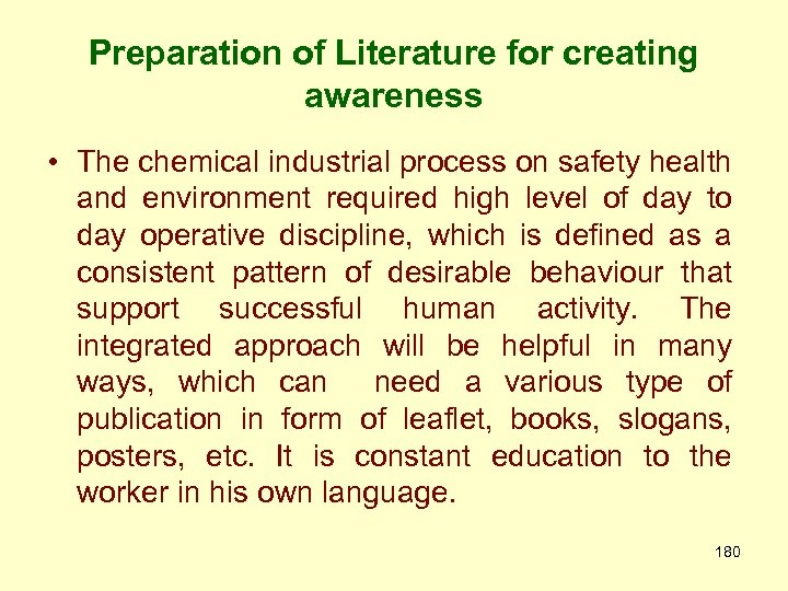 Preparation of Literature for creating awareness • The chemical industrial process on safety health