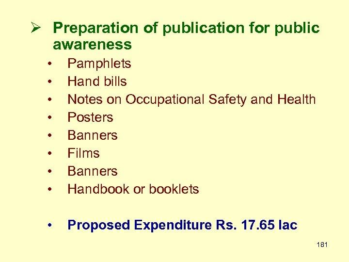 Ø Preparation of publication for public awareness • • Pamphlets Hand bills Notes on
