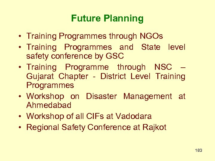 Future Planning • Training Programmes through NGOs • Training Programmes and State level safety