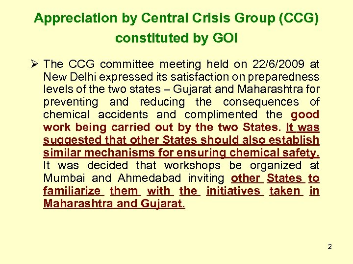 Appreciation by Central Crisis Group (CCG) constituted by GOI Ø The CCG committee meeting