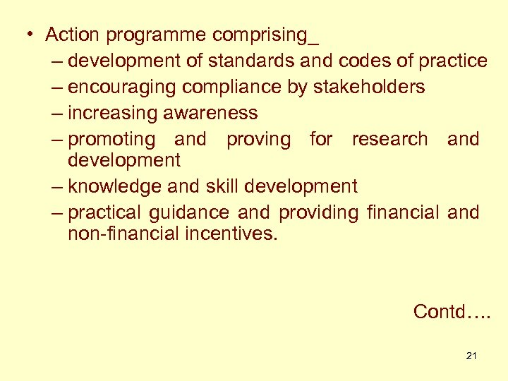 • Action programme comprising_ – development of standards and codes of practice –