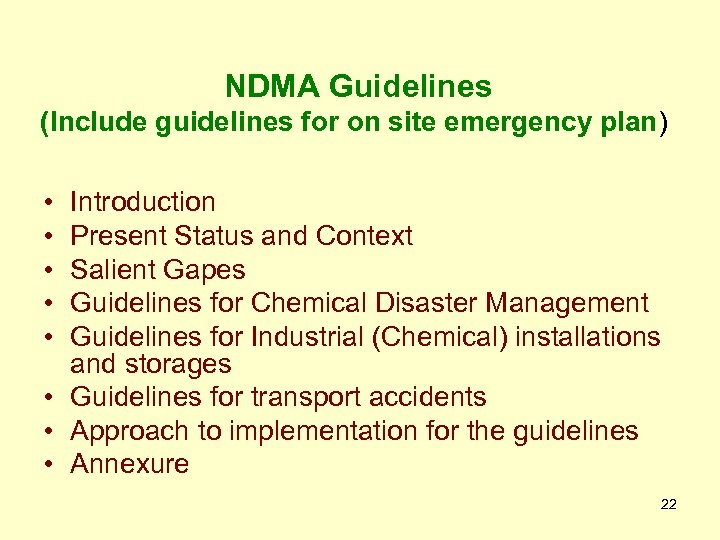 NDMA Guidelines (Include guidelines for on site emergency plan) • • • Introduction Present