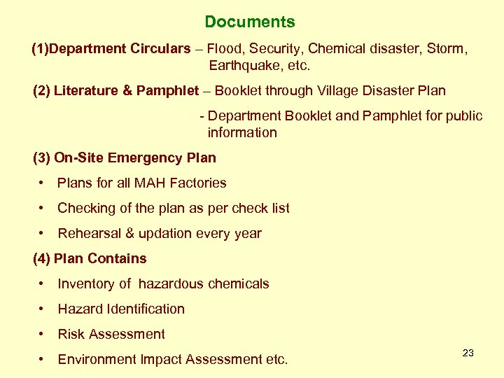 Documents (1)Department Circulars – Flood, Security, Chemical disaster, Storm, Earthquake, etc. (2) Literature &