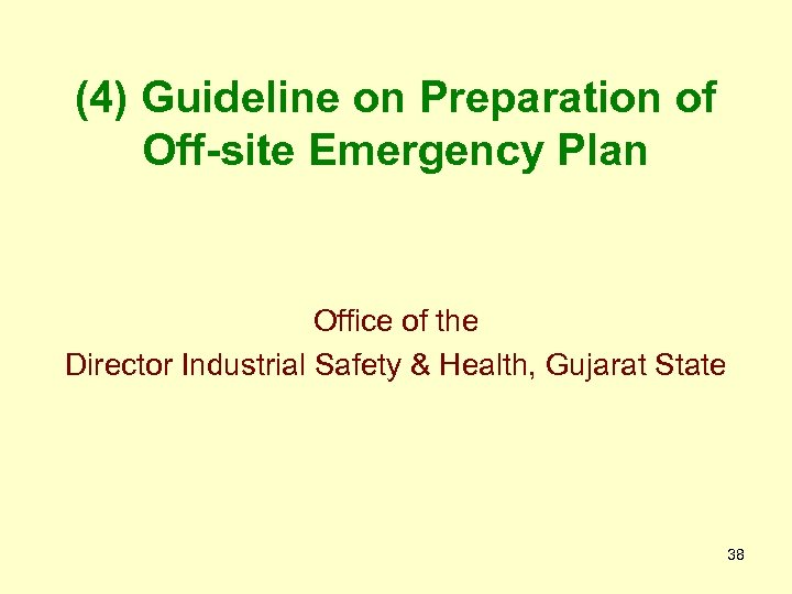 (4) Guideline on Preparation of Off-site Emergency Plan Office of the Director Industrial Safety