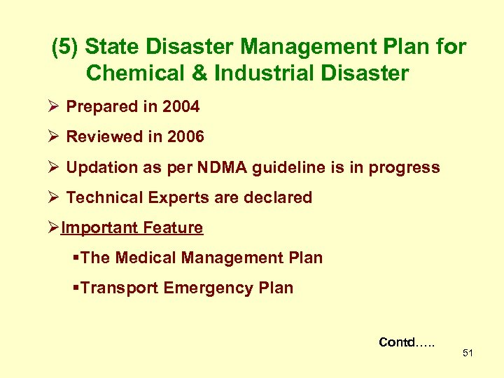 (5) State Disaster Management Plan for Chemical & Industrial Disaster Ø Prepared in 2004