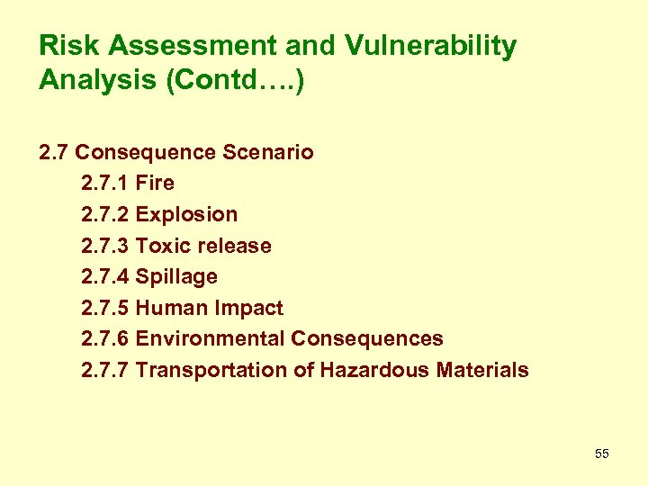 Risk Assessment and Vulnerability Analysis (Contd…. ) 2. 7 Consequence Scenario 2. 7. 1