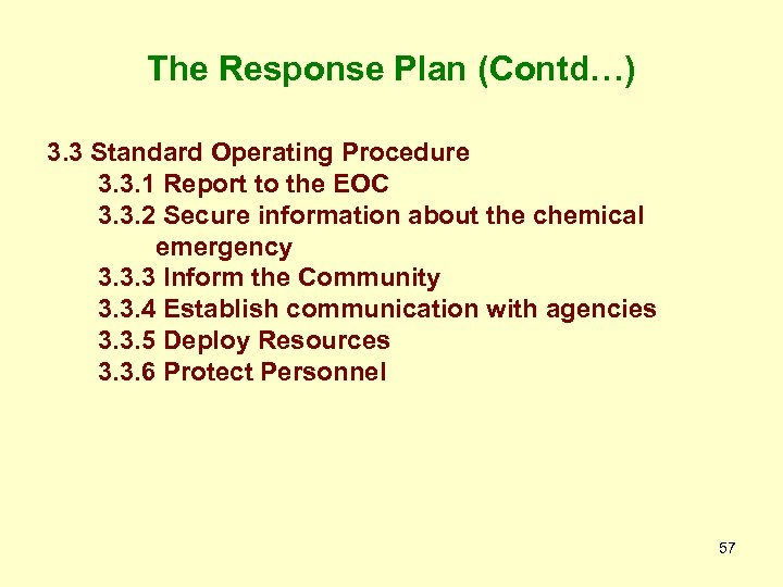 The Response Plan (Contd…) 3. 3 Standard Operating Procedure 3. 3. 1 Report to
