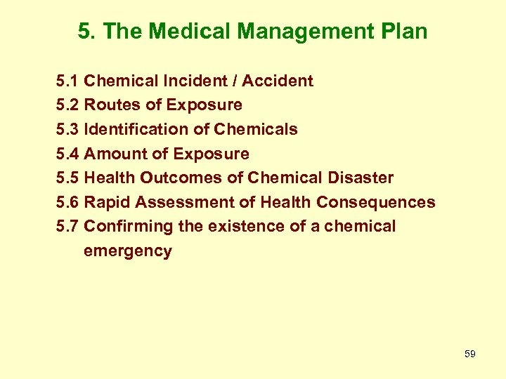 5. The Medical Management Plan 5. 1 Chemical Incident / Accident 5. 2 Routes