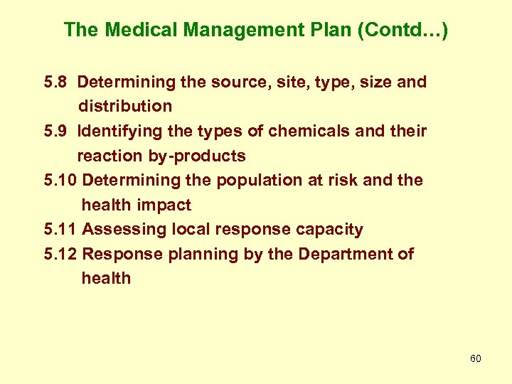 The Medical Management Plan (Contd…) 5. 8 Determining the source, site, type, size and