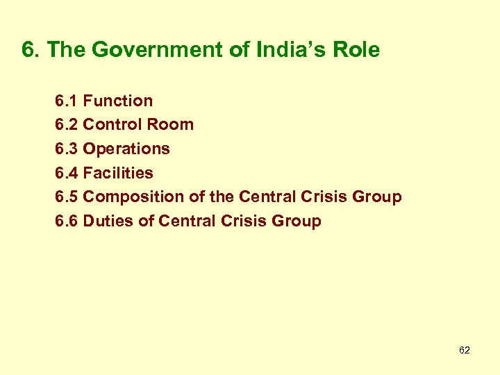 6. The Government of India's Role 6. 1 Function 6. 2 Control Room 6.