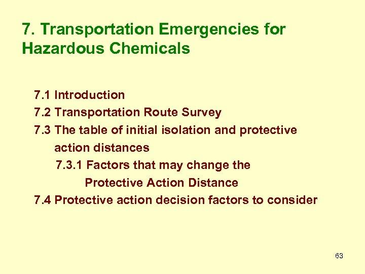 7. Transportation Emergencies for Hazardous Chemicals 7. 1 Introduction 7. 2 Transportation Route Survey