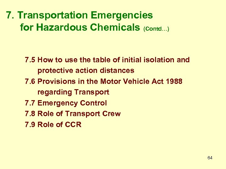 7. Transportation Emergencies for Hazardous Chemicals (Contd…) 7. 5 How to use the table