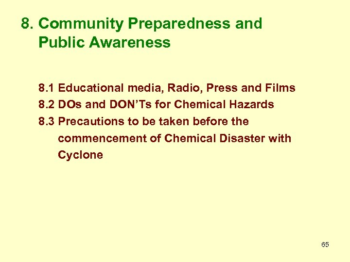 8. Community Preparedness and Public Awareness 8. 1 Educational media, Radio, Press and Films