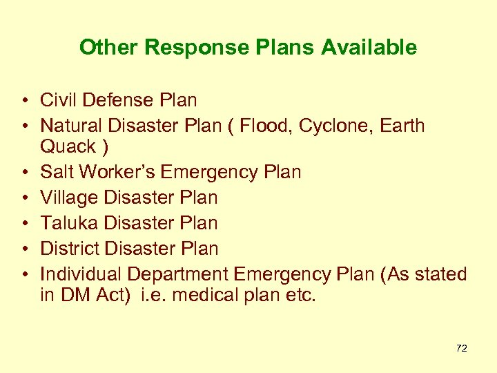 Other Response Plans Available • Civil Defense Plan • Natural Disaster Plan ( Flood,