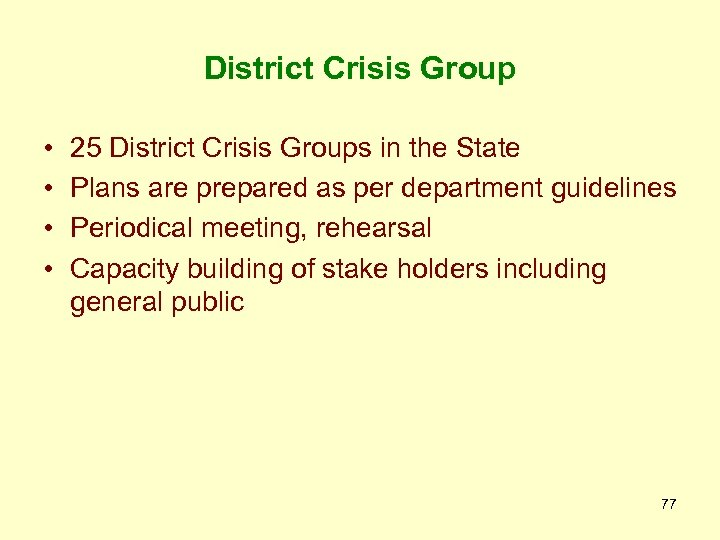 District Crisis Group • • 25 District Crisis Groups in the State Plans are
