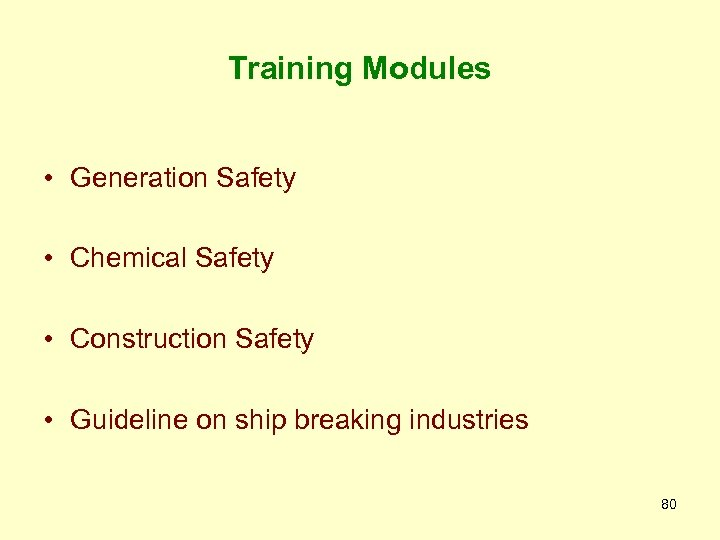 Training Modules • Generation Safety • Chemical Safety • Construction Safety • Guideline on