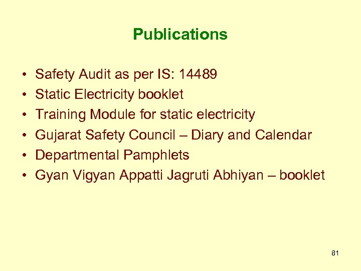 Publications • • • Safety Audit as per IS: 14489 Static Electricity booklet Training