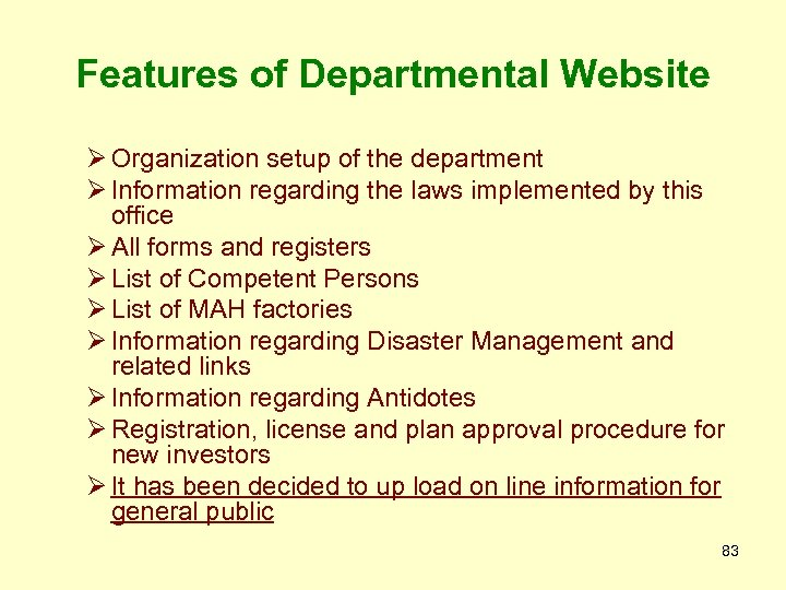 Features of Departmental Website Ø Organization setup of the department Ø Information regarding the