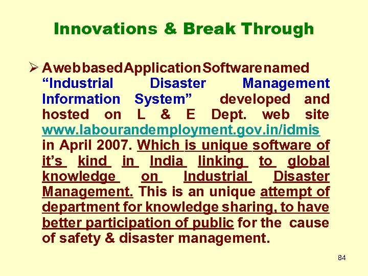 "Innovations & Break Through Ø A web based Application Software named ""Industrial Disaster Management"