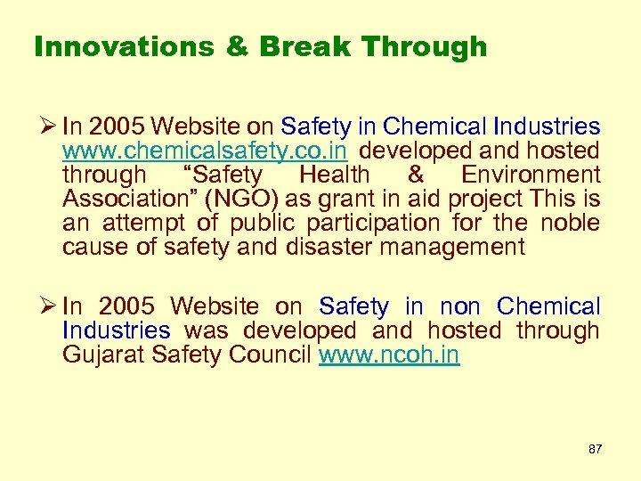 Innovations & Break Through Ø In 2005 Website on Safety in Chemical Industries www.
