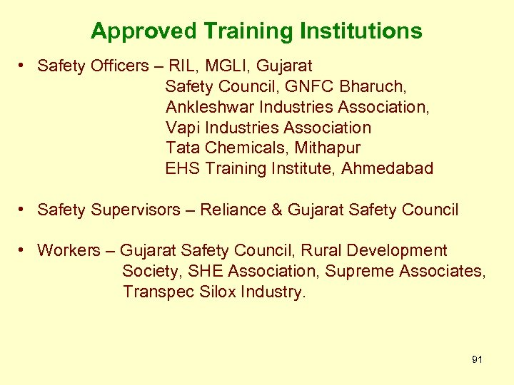 Approved Training Institutions • Safety Officers – RIL, MGLI, Gujarat Safety Council, GNFC Bharuch,